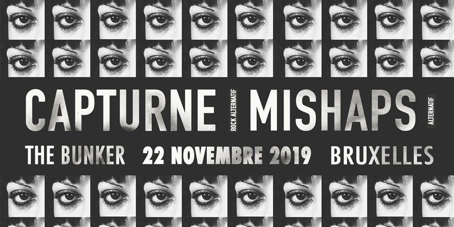 Capturne + Mishaps // Le Bunker - ANDRÉ MAURICE GASTON