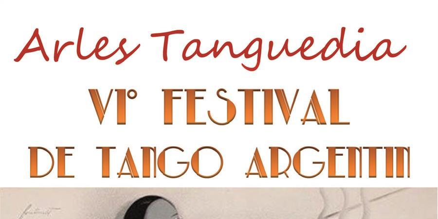 """VI° Festival """"Buenos Arles Tango""""  - Arles Tanguedia"""
