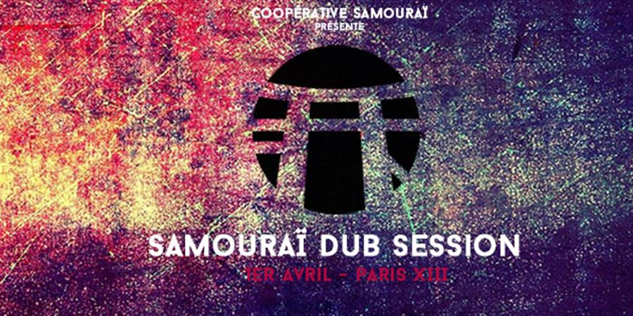 Samouraï Dub Session - (GSS Sound System & Friends) Paris XIII  - OSMOSE Records