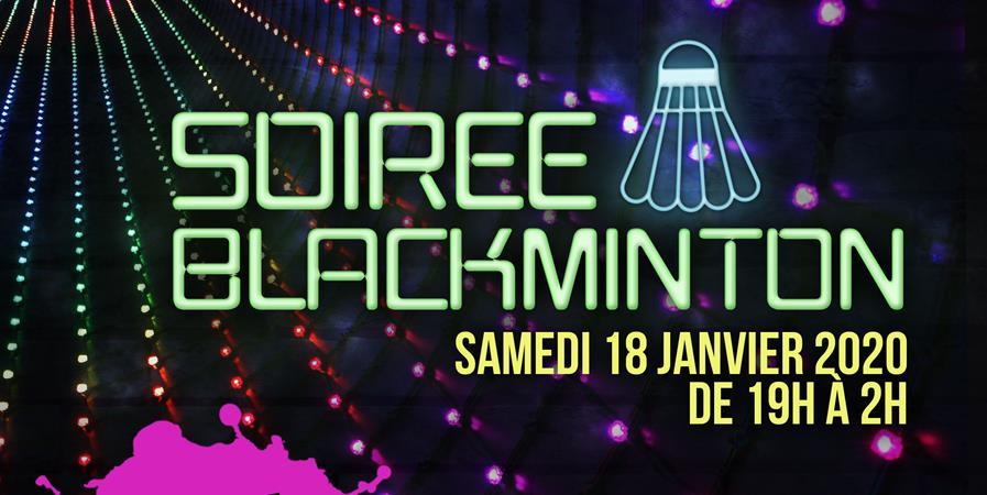BADMINTON DOUCHY - SOIRÉE BLACKMINTON 18 JANVIER 2020 - Badminton Club de Douchy les Mines