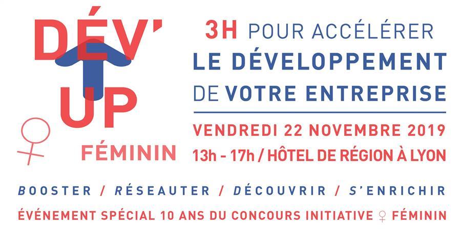 DÉV'UP ♀ féminin - vendredi 22/11 - Hôtel de Région à Lyon - INITIATIVE AUVERGNE-RHONE-ALPES