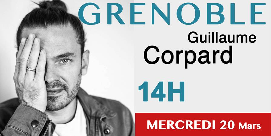 GRENOBLE -  Guillaume CORPARD 14H - Happy Earth Now - Animaux, Humains, Planète