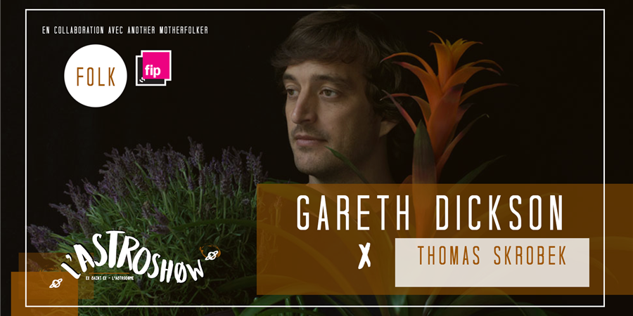 L'Astroshøw : Gareth Dickson + Thomas Skrobek - L'Astrodøme