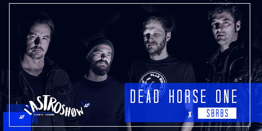 L'Astroshøw : Dead Horse One x SBRBS - L'Astrodøme