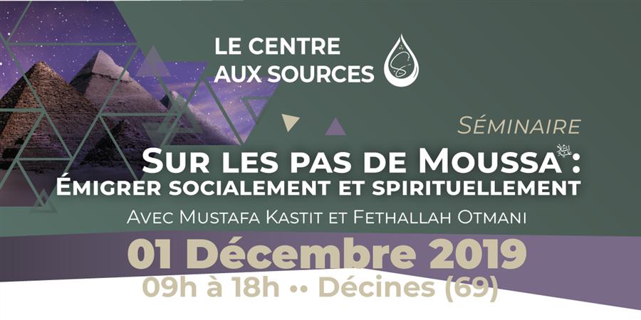 Séminaire - Sur les pas de Moussa : Émigrer socialement et spirituellement - AUX SOURCES