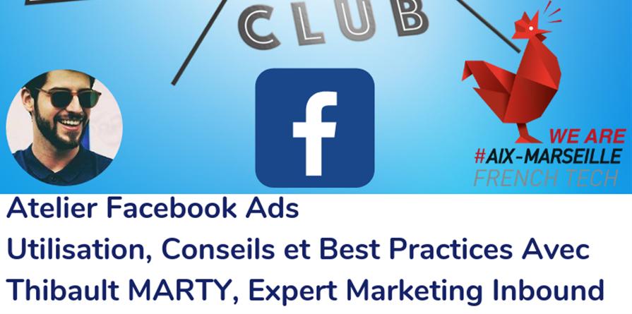 Atelier Facebook Ads - Marseille Marketing Digital Club