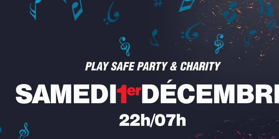 PLAY SAFE PARTY & CHARITY : 14 DJS - Play Safe