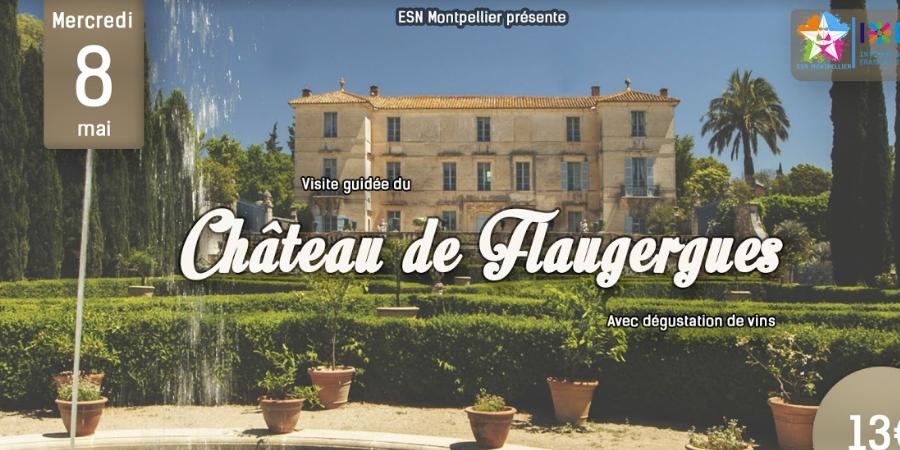 ★Visite du Château de Flaugergues+Dégustation vin ★ by ESN Montpellier - ESN Montpellier