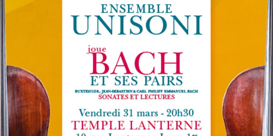 BACH ET SES PAIRS par l'ensemble UNISONI - Baroque & Compagnie