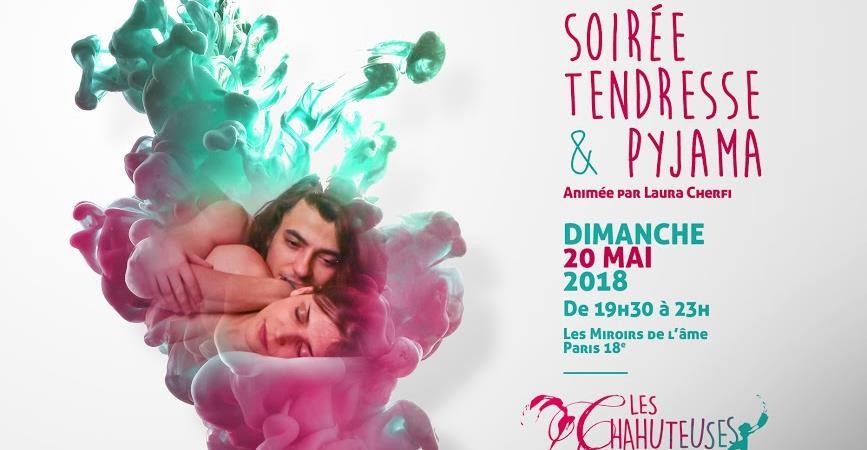 Soirée Tendresse & Pyjama - Les Chahuteuses