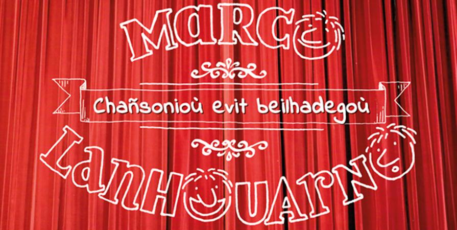 "CD Marco Lanhouarno - ""Chañsonioù evit beilhadegoù"" - Ti ar Vro Leon"