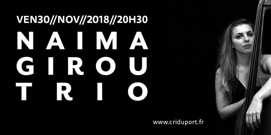 NAÏMA GIROU Trio - Le Cri du Port