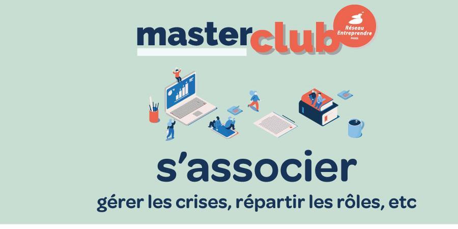 S'associer... or not - Master Club Réseau Entreprendre Paris - Réseau Entreprendre Paris