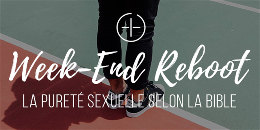 WE Reboot - La Pureté Sexuelle selon la Bible - Association VIF