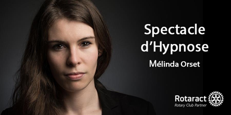 Mélinda Orset - Spectacle d'Hypnose -  CLUB ROTARACT DE SAINT ETIENNE LOIRE SUD