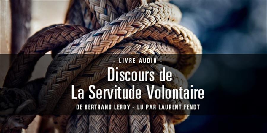 Discours de la servitude volontaire - La Salamandre