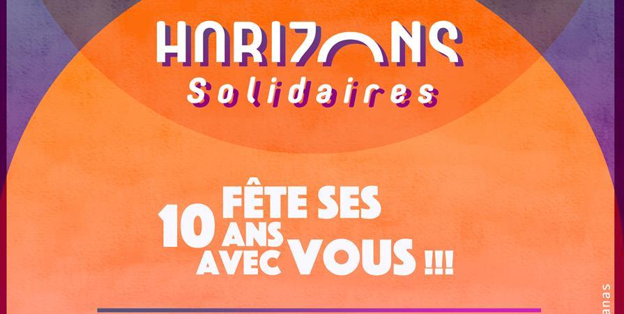 Horizons Solidaires fête ses 10 ans avec vous!  - Horizons solidaires