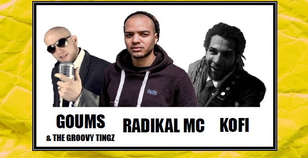 CONCERT : KOFI - RADIKAL MC - GOUMS & THE GROOVY TINGZ @ ESPACE B (Paris)  - Edz'Up