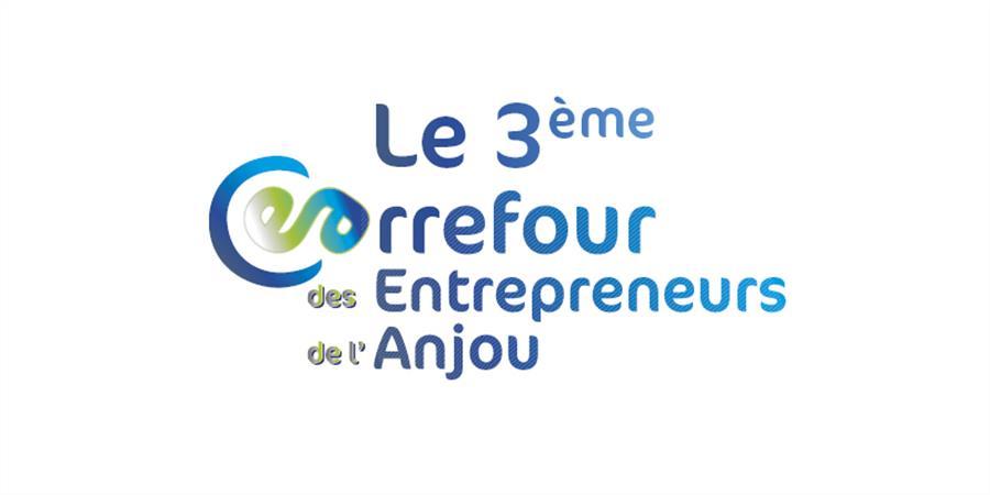 Le 3ème Carrefour des Entrepreneurs - Club des Entrepreneurs de l'Anjou