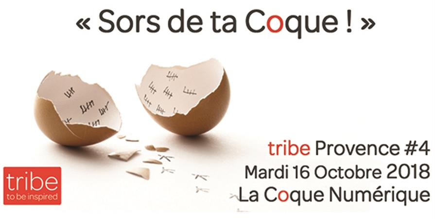 "tribe Provence #4 : ""Sors de ta Coque !"" - tribe Provence"