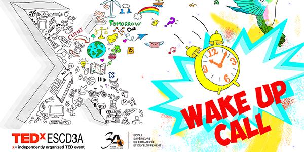 TEDx ESCD 3A Wake Up Call - Bureau des Associations/Projet TEDxESCD 3A