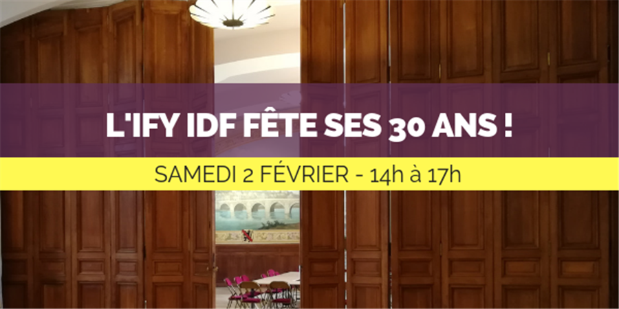 L'IFY IDF FETE SES 30 ANS ! - IFY IDF