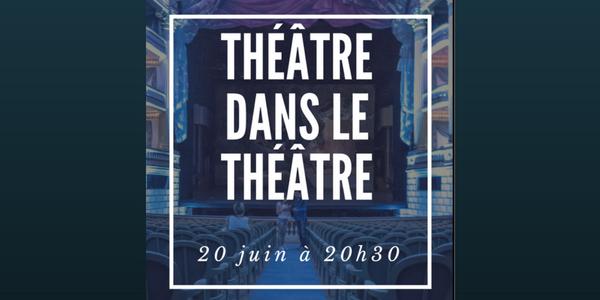 Théâtre dans le Théâtre - La Camillienne