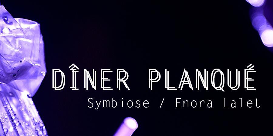 DINER PLANQUÉ #2 - Symbiose / Enora Lalet - BORDEAUX FOOD CLUB
