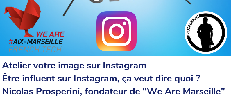 Atelier votre image sur Instagram - Marseille Marketing Digital Club