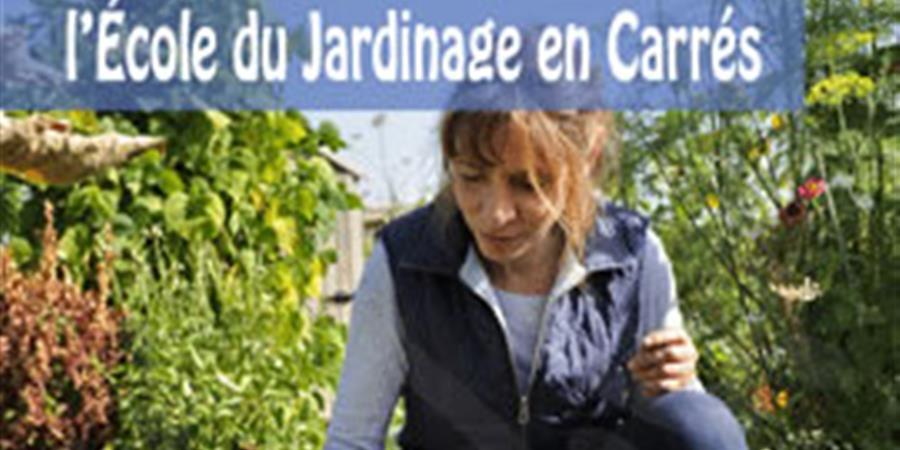 """Atelier de jardinage : """"Une fin d'après-midi au potager"""" - École du Jardinage en Carrés - Centre d'agro-écologie"""