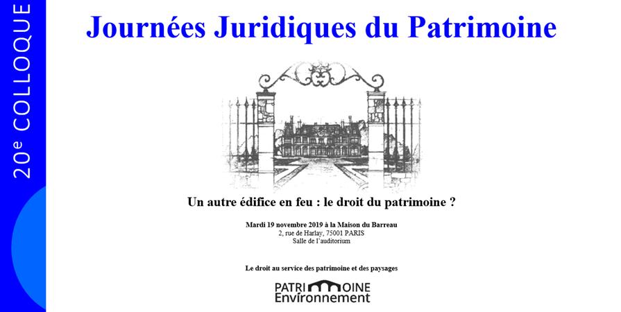 Journées Juridiques du Patrimoine 2019 - 20e colloque - Patrimoine-Environnement