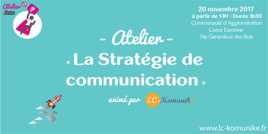 Atelier LES EXPERTES Elles Réussissent : Stratégie de communication - Elles Réussissent