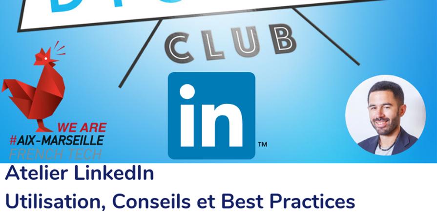 Atelier LinkedIn  - Marseille Marketing Digital Club