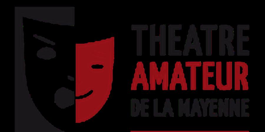 """LUNDI 8 AVRIL: """"18 ANS APRES"""" par Ernée-Théâtre d'ERNEE - Théâtre Amateur de la Mayenne"""
