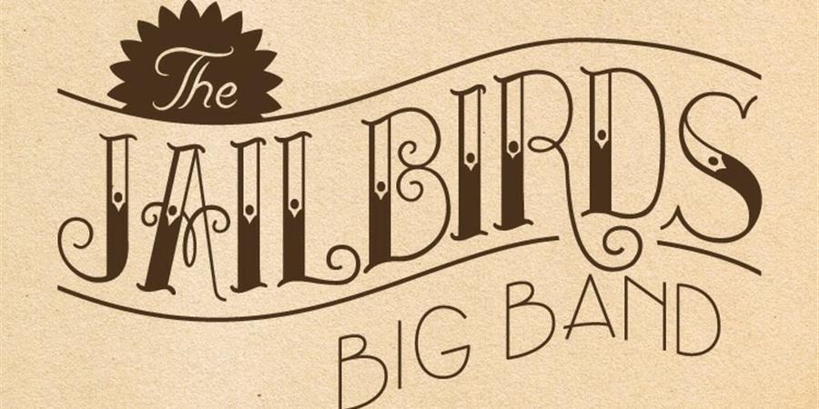 Concert The Jailbirds Big Band + 1ere partie Big BandY - KPDP PRODUCTION