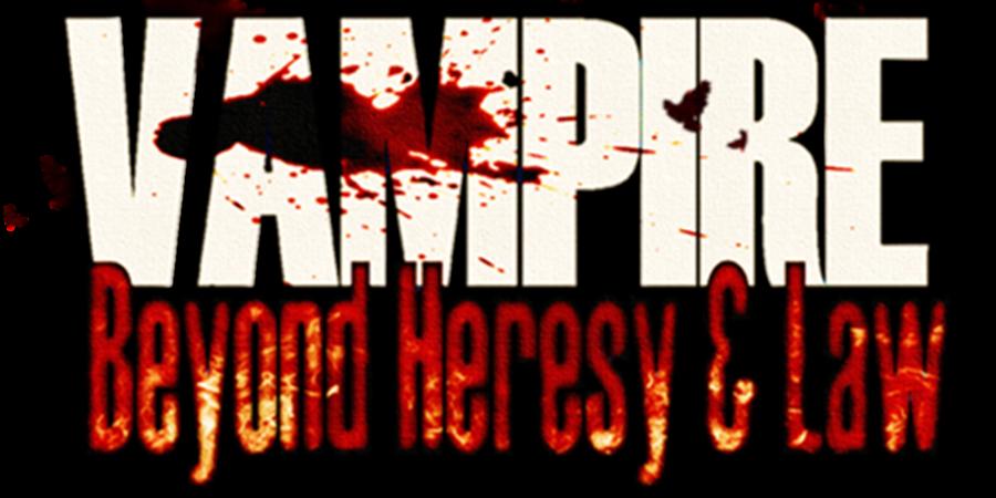 Vampire Beyond Heresy and Law - Opus 3 - Bounty Hunters Legion