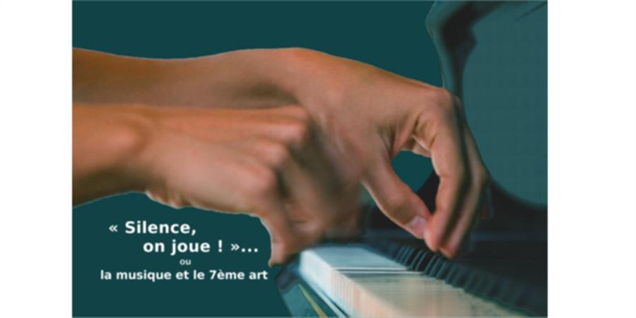 « silence on joue » ou la musique et le 7ième art - Piano en Trièves
