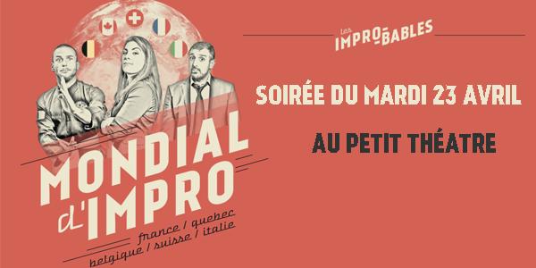Mondial d'impro MARDI 23 AVRIL - Les Improbables