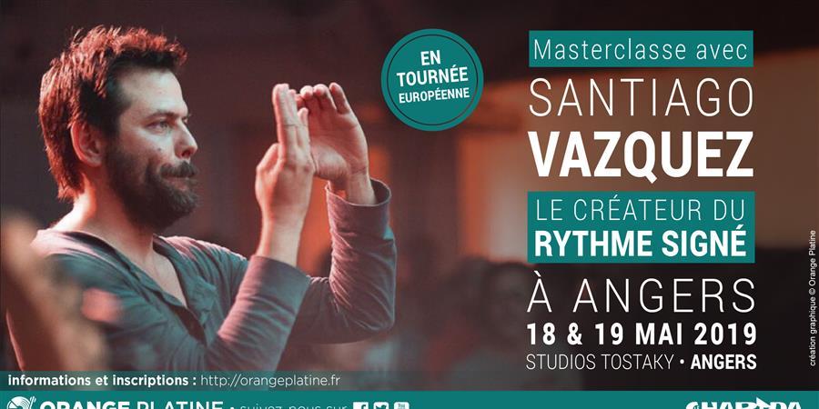 Masterclasse de Rythme Signé avec Santiago Vazquez @Angers - Orange Platine