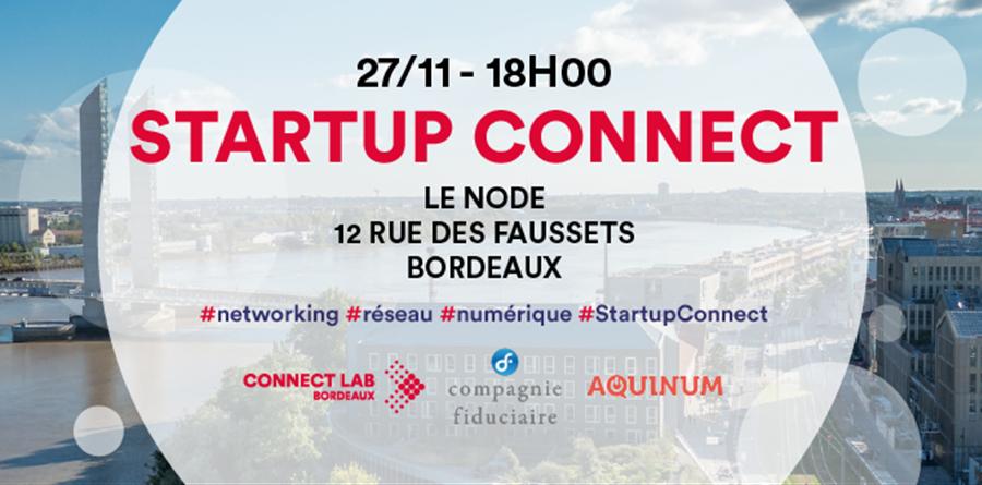 STARTUP CONNECT : Venez rencontrer l'écosystème Startup Bordelais - Aquinum