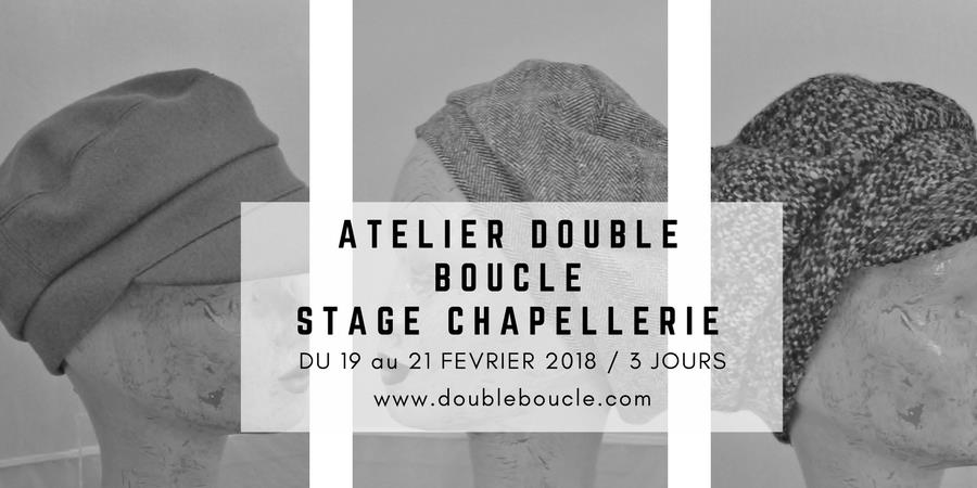 Stage Chapellerie - Atelier Double Boucle
