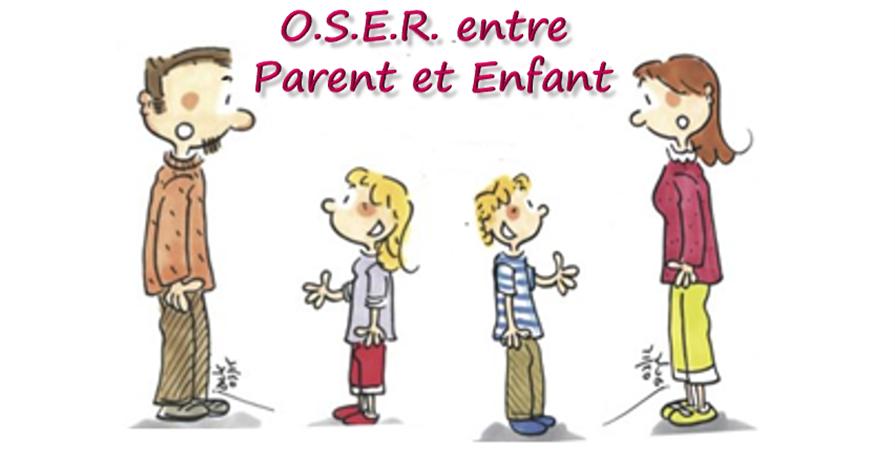 O.S.E.R. entre Parent et Enfant (Outils pourSaisir lesEnjeux de laRelation) - Le Labo Adultes Enfants