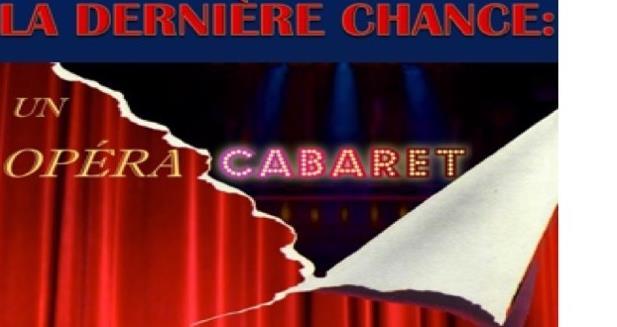 La Dernière chance : un Opéra-Cabaret? - Tutti Voce