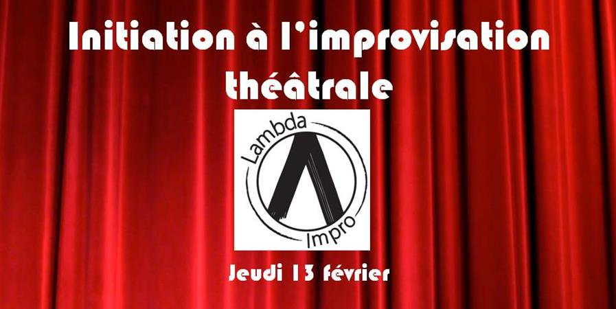 Initiation Improvisation Théâtrale - jeudi 13 février - Troupe d'improvisation théâtrale Lambda