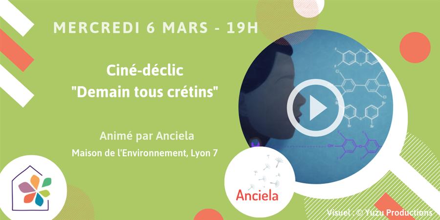 """Ciné Déclic """"Demain, Tous crétins"""" à Lyon - Maison de l'environnement"""