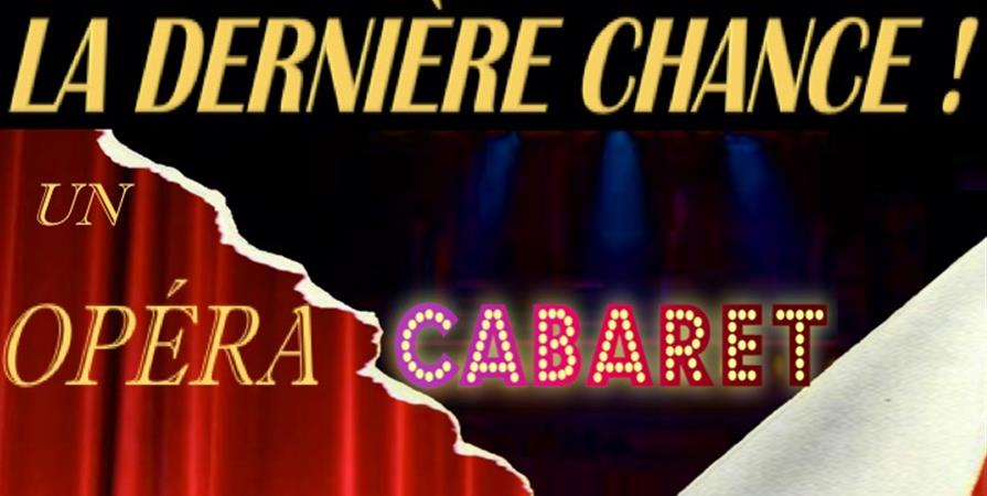Invcitations à La Dernière chance : un Opéra-Cabaret?  - Tutti Voce