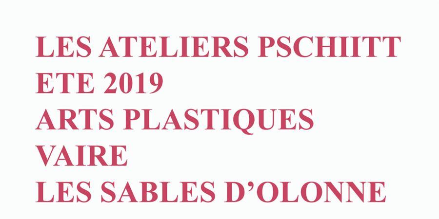 Les Pschiitt ETE 2019 Les Sables d'Olonne/Vairé - Les Ateliers Pschiitt