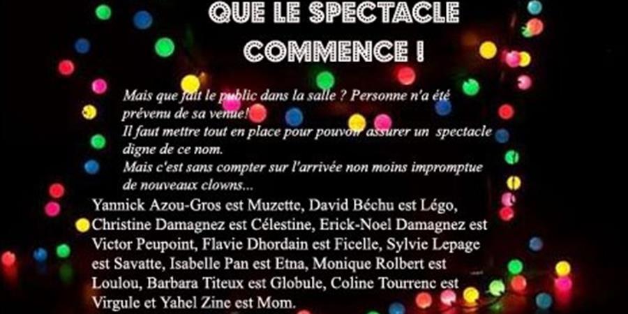 """La Carte Blanche à Gecko présente """"QUE LE SPECTACLE COMMENCE !"""" - Compagnie S.H.C."""