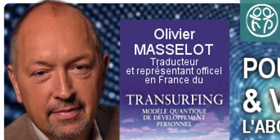 Conférence Transurfing   Pouvoir l'abondance avec Olivier MASSELOT - Happy Planète