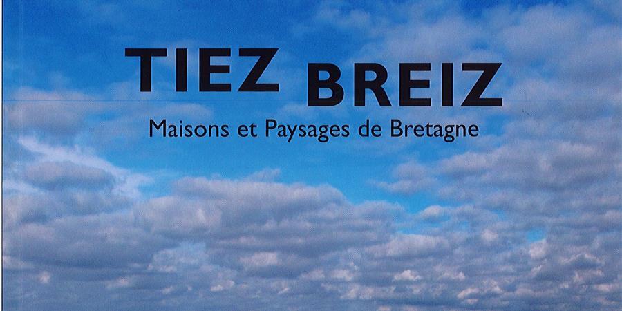N°34 - 2015 - Tiez Breiz - Maisons et Paysages de Bretagne